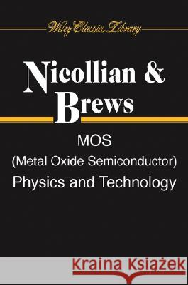 MOS (Metal Oxide Semiconductor) Physics and Technology Edward H. Nicollian John R. Brews 9780471430797