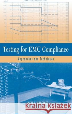 Testing for EMC Compliance: Approaches and Techniques Mark I. Montrose Edward M. Nakauchi 9780471433088