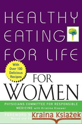 Healthy Eating for Life for Women Physicians Committee for Responsible Med Neal D. Barnard 9780471435969