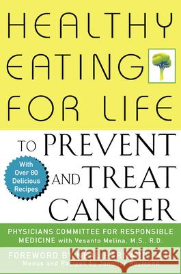Healthy Eating for Life to Prevent and Treat Cancer Physicians Committee for Responsible Med Neal D. Barnard 9780471435976