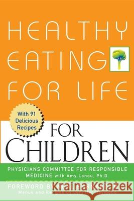 Healthy Eating for Life for Children Physicians Committee for Responsible Med Neal D. Barnard 9780471436218