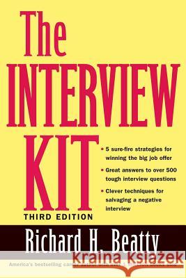 The Interview Kit Richard H. Beatty 9780471449256 John Wiley & Sons