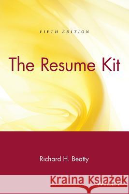 The Resume Kit Richard H. Beatty 9780471449263 John Wiley & Sons