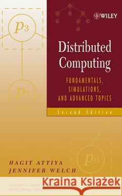 Distributed Computing: Fundamentals, Simulations, and Advanced Topics Hagit Attiya Jennifer Welch 9780471453246