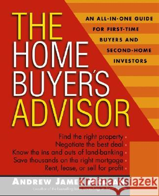 The Home Buyer's Advisor: A Handbook for First-Time Buyers and Second-Home Investors Andrew James McLean 9780471466413