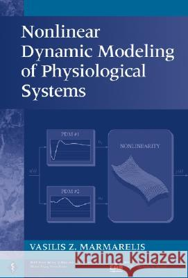 Nonlinear Dynamic Modeling of Physiological Systems Vasilis Z. Marmarelis 9780471469605