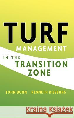 Turf Management in the Transition Zone John H. Dunn Kenneth Diesburg 9780471476092