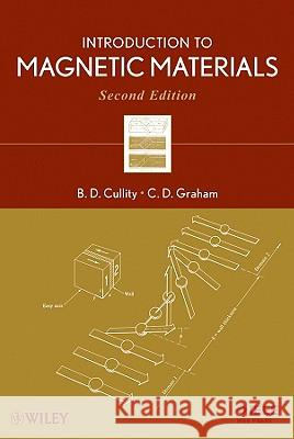 Magnetic Materials 2e B. D. Cullity C. D. Graham 9780471477419 IEEE Computer Society Press