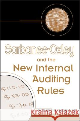 Sarbanes-Oxley and the New Internal Auditing Rules Robert R. Moeller 9780471483069