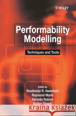Performability Modelling Techniques and Tools B. Haverkort Boudewijn R. Haverkort Raymond Marie 9780471491958