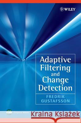 Adaptive Filtering and Change Detection Frederik Gustafsson Fredrik Gustafsson 9780471492870