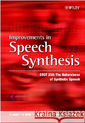 Improvements in Speech Synthesis: Cost 258: The Naturalness of Synthetic Speech Eric Keller E. Keller G. Bailly 9780471499855