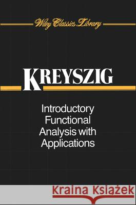 Introductory Functional Analysis with Applications Erwin Kreyszig 9780471504597