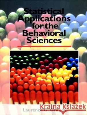 Statistical Applications for the Behavioral Sciences Laurence G. Grimm Lawrence G. Grimm 9780471509820