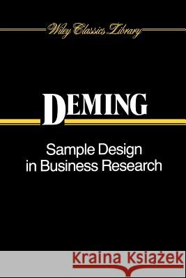 Sample Design in Business Research W. Edwards Deming W. Edwards Deming 9780471523703