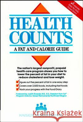 Health Counts: : A Fat and Calorie Guide Kaiser Permanente Kaiser                                   Permanente 9780471529491