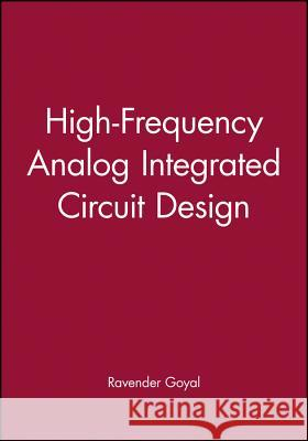 High-Frequency Analog Integrated Circuit Design Goyal Menter Graphics Beaver             Ravender Goyal Goyal 9780471530435