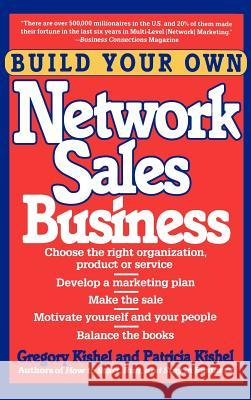 Build Your Own Network Sales Business Gregory F. Kishel Kishel                                   Patricia Gunter Kishel 9780471536925