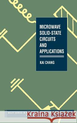 Microwave Solid-State Circuits and Applications Kai Chang Louis Ed. Chang 9780471540441