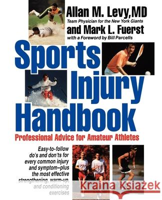 Sports Injury Handbook: Professional Advice for Amateur Athletes Allan M. Levy Levy                                     Mark L. Fuerst 9780471547372