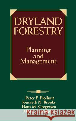Dryland Forestry: Planning and Management Peter F. Folliott Kenneth N. Brooks Hans M. Gregersen 9780471548003