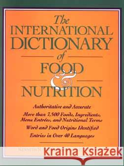 The International Dictionary of Food & Nutrition Kenneth N. Anderson Lois E. Anderson 9780471559573