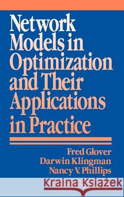 Network Models in Optimization and Their Applications in Practice Fred Glover Nancy V. Phillips Darwin Klingman 9780471571384