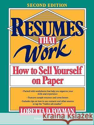 Resumes That Work: How to Sell Yourself on Paper Loretta D. Foxman Walter P. Polsky L. D. Foxman 9780471577478