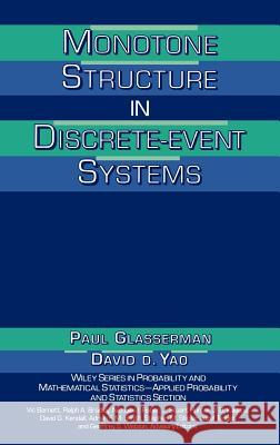 Monotone Structure in Discrete-Event Systems Paul Glasserman David D. Yao 9780471580416