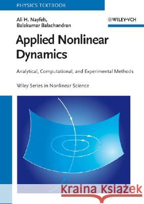 Applied Nonlinear Dynamics: Analytical, Computational, and Experimental Methods Ali Hasan Nayfeh Balakumar Balachandran 9780471593485