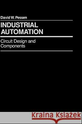 Industrial Automation: Circuit Design and Components David W. Pessen 9780471600718