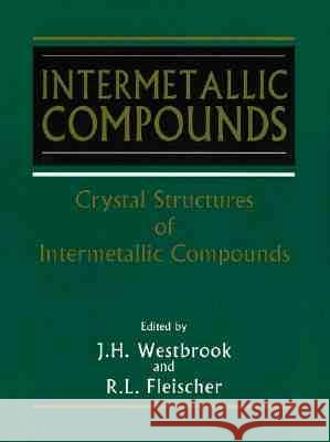 Intermetallic Compounds, Crystal Structures of J. H. Westbrook J. H. Westbrook R. L. Fleischer 9780471608806