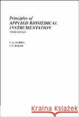 Principles of Applied Biomedical Instrumentation Leslie A. Geddes L. E. Baker L. A. Geddes 9780471608998