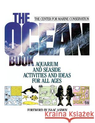 The Ocean Book: Aquarium and Seaside Activities and Ideas for All Ages Center for Environmental Education       Center for Marine Conservation 9780471620785