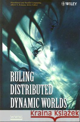 Ruling Distributed Dynamic Worlds Peter S. Sapaty 9780471655756