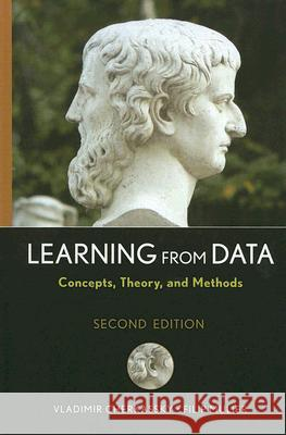 Learning from Data: Concepts, Theory, and Methods Vladimir Cherkassky Filip M. Mulier 9780471681823