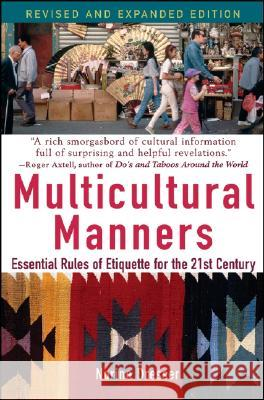 Multicultural Manners: Essential Rules of Etiquette for the 21st Century Norine Dresser 9780471684282