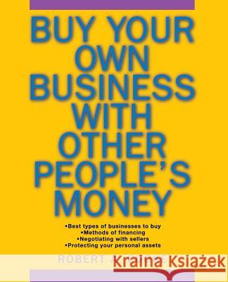 Buy Your Own Business with Other People's Money Robert A. Cooke 9780471694984