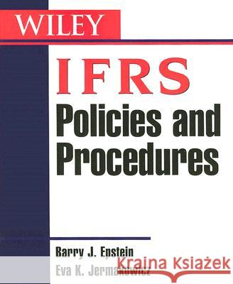 Ifrs Policies and Procedures Barry J. Epstein Eva K. Jermakowicz 9780471699583