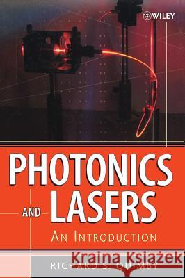 Photonics and Lasers: An Introduction Richard S. Quimby 9780471719748