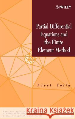 Partial Differential Equations and the Finite Element Menthod Pavel Solin 9780471720706