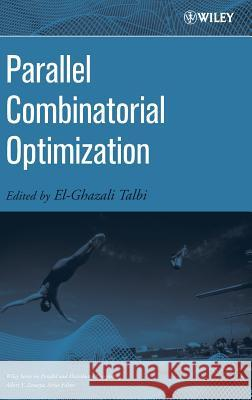 Parallel Combinatorial Optimization El-Ghazali Talbi 9780471721017