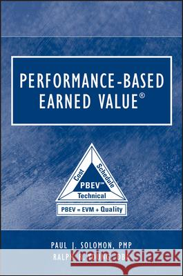 Performance-Based Earned Value Paul Solomon Ralph R. Young 9780471721888