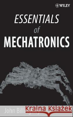 Essentials of Mechatronics John Billingsley 9780471723417