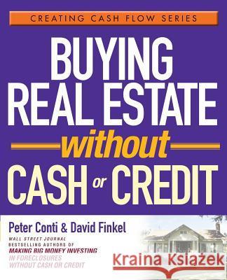 Buying Real Estate Without Cash or Credit Peter Conti David Finkel 9780471728313