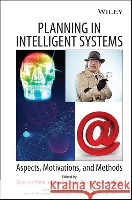 Planning in Intelligent Systems: Aspects, Motivations, and Methods Wout Van Wezel Rene J. Jorna Alexander M. Meystel 9780471734277