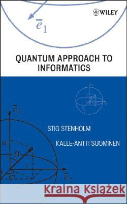 Quantum Approach to Informatics Stig Stenholm Kalle-Antti Suominen 9780471736103