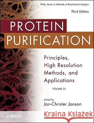 Protein Purification: Principles, High Resolution Methods, and Applications Jan–Christer Janson   9780471746614