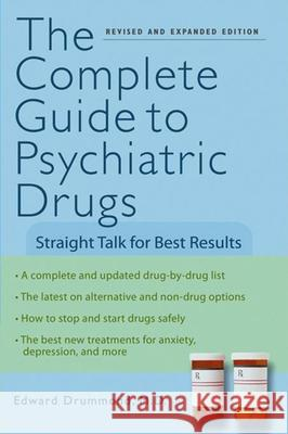 The Complete Guide to Psychiatric Drugs: Straight Talk for Best Results Edward H. Drummond 9780471750628