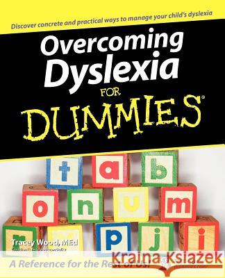 Overcoming Dyslexia For Dummies Tracey Wood 9780471752851